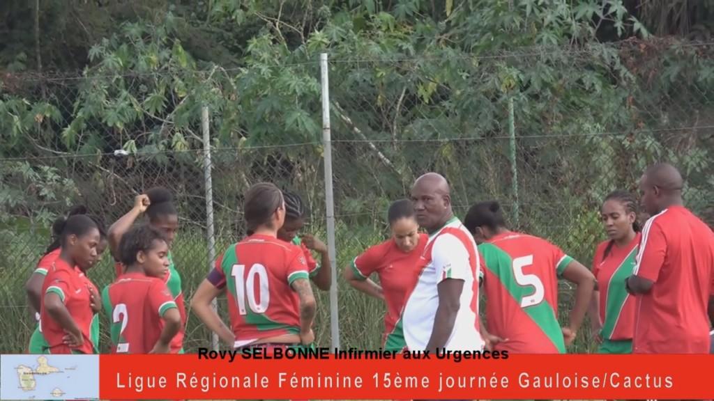 [Vidéo]GUADELOUPE. Ligue régionale féminine 15éme journée Gauloise / Cactus