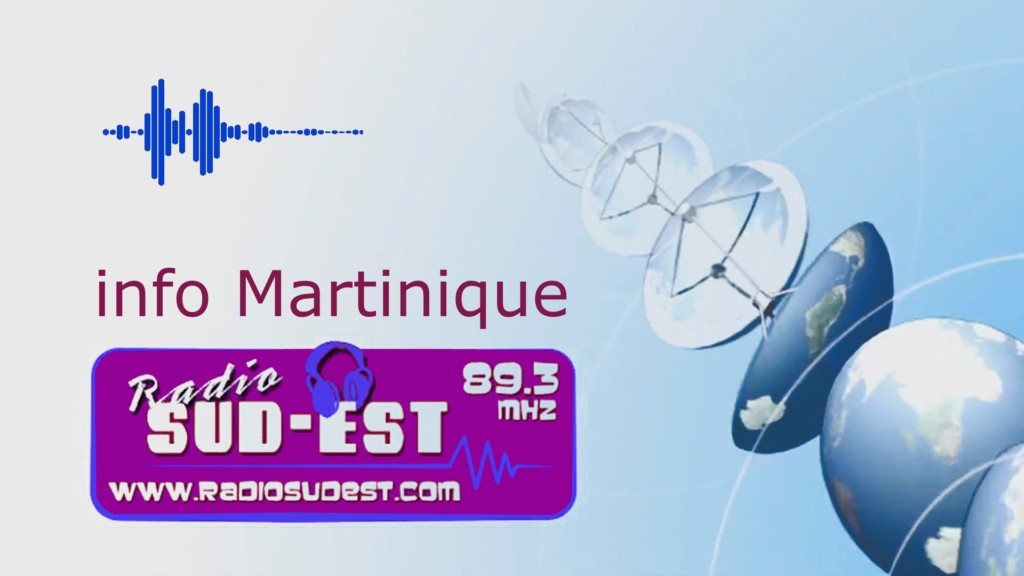MARTINIQUE. Les dernières infos de Radio Sud Est