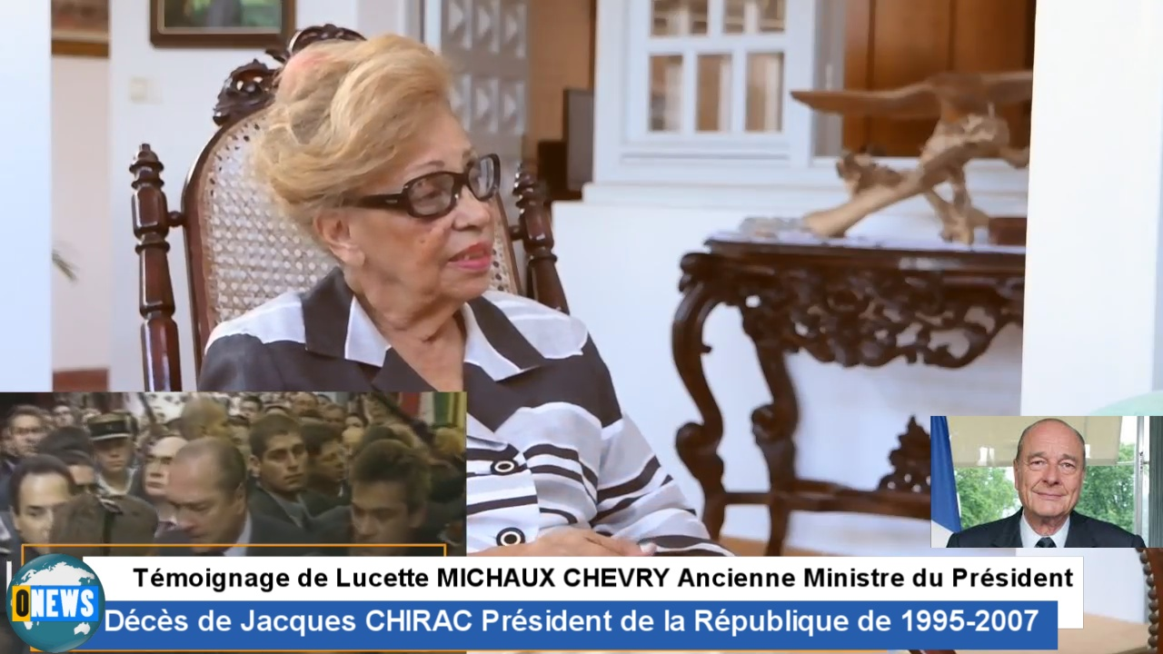 [Vidéo] GUADELOUPE. Suite au décès de Jacques CHIRAC, le témoignage de Lucette MICHAUX CHEVRY Ancienne Ministre du Président