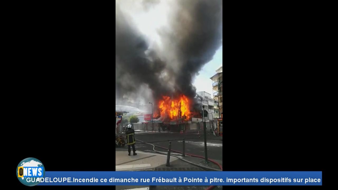 GUADELOUPE Incendie ce dimanche rue Frébault à Pointe à pitre importants dispositifs sur place