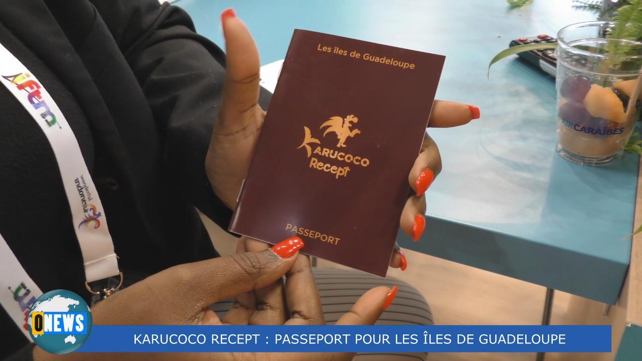 [Vidéo] Guadeloupe. un nouveau produit touristique Karucoco Recept. Plusieurs circuits proposés.