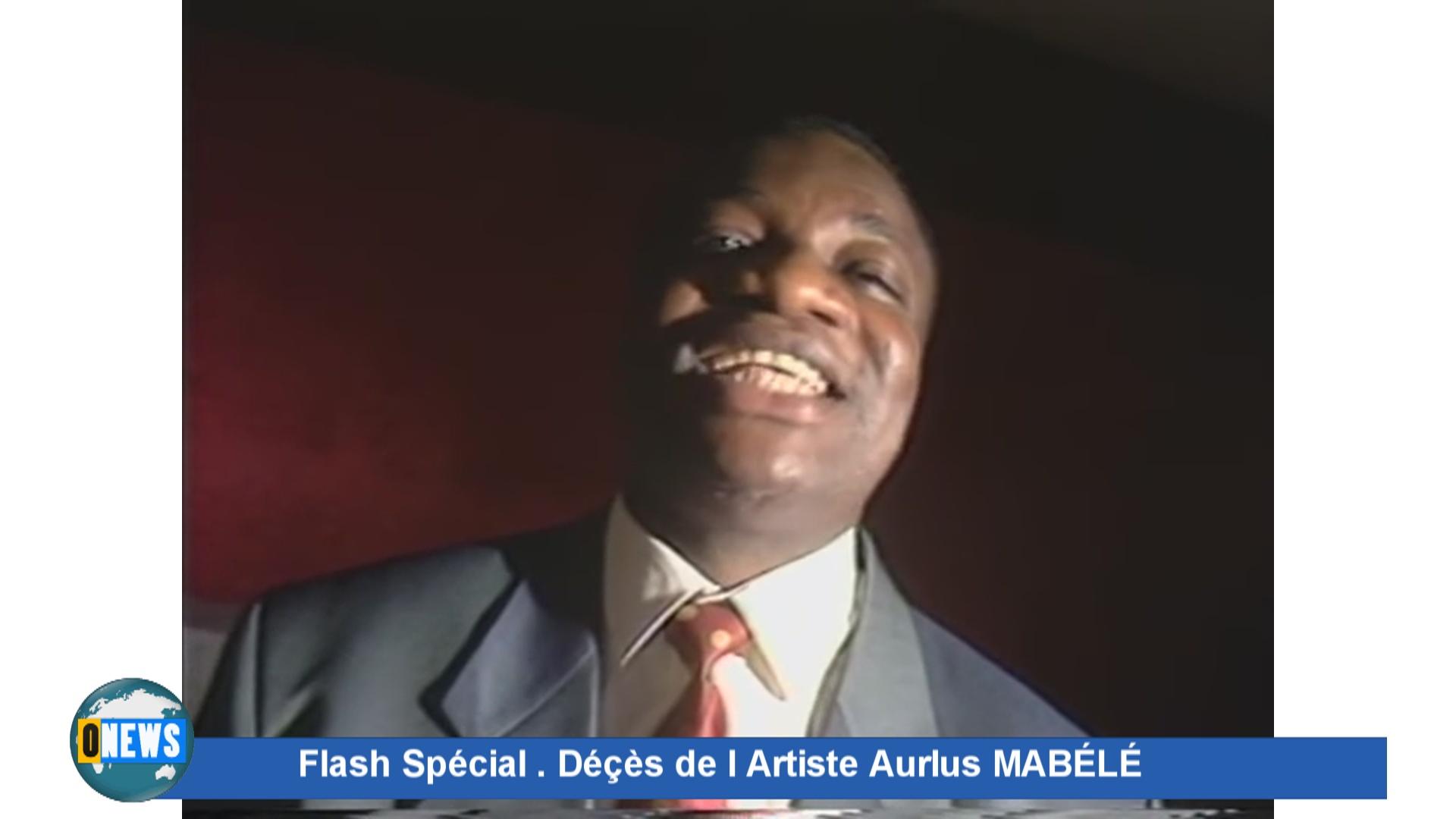 [Vidéo] Onews. Flash Spécial Déçès de l Artiste Aurlus MABÉLÉ