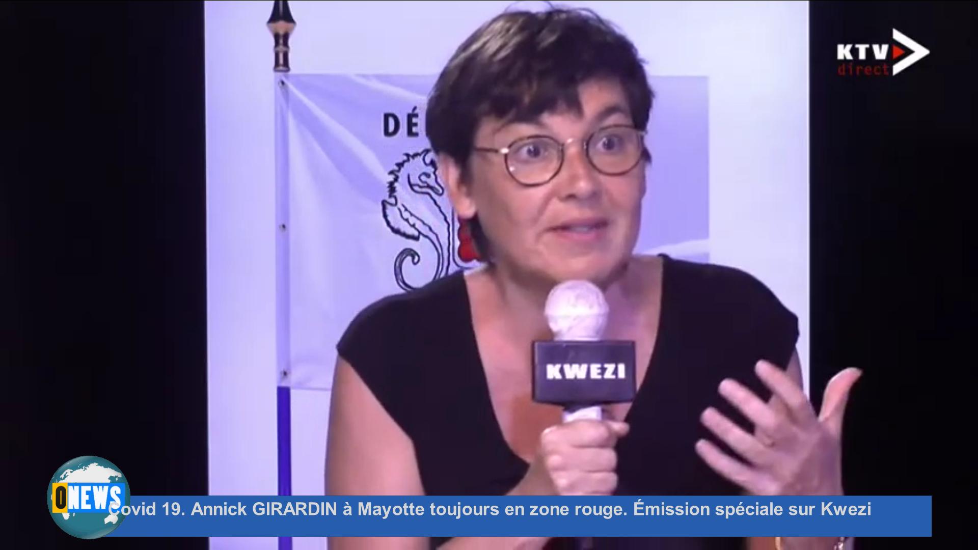 [Vidéo] Onews Mayotte. Covid 19. Annick GIRARDIN à Mayotte toujours en zone rouge. Émission spéciale sur Kwezi
