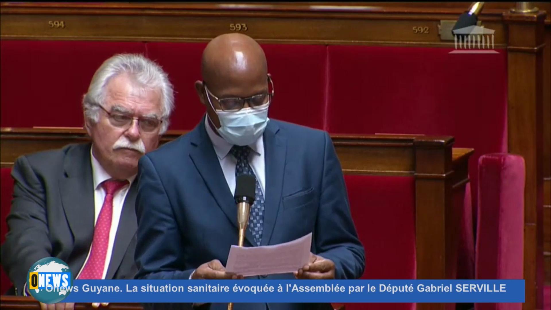 [Vidéo] Onews Guyane. La situation sanitaire évoquée à l'Assemblée par le Député Gabriel SERVILLE