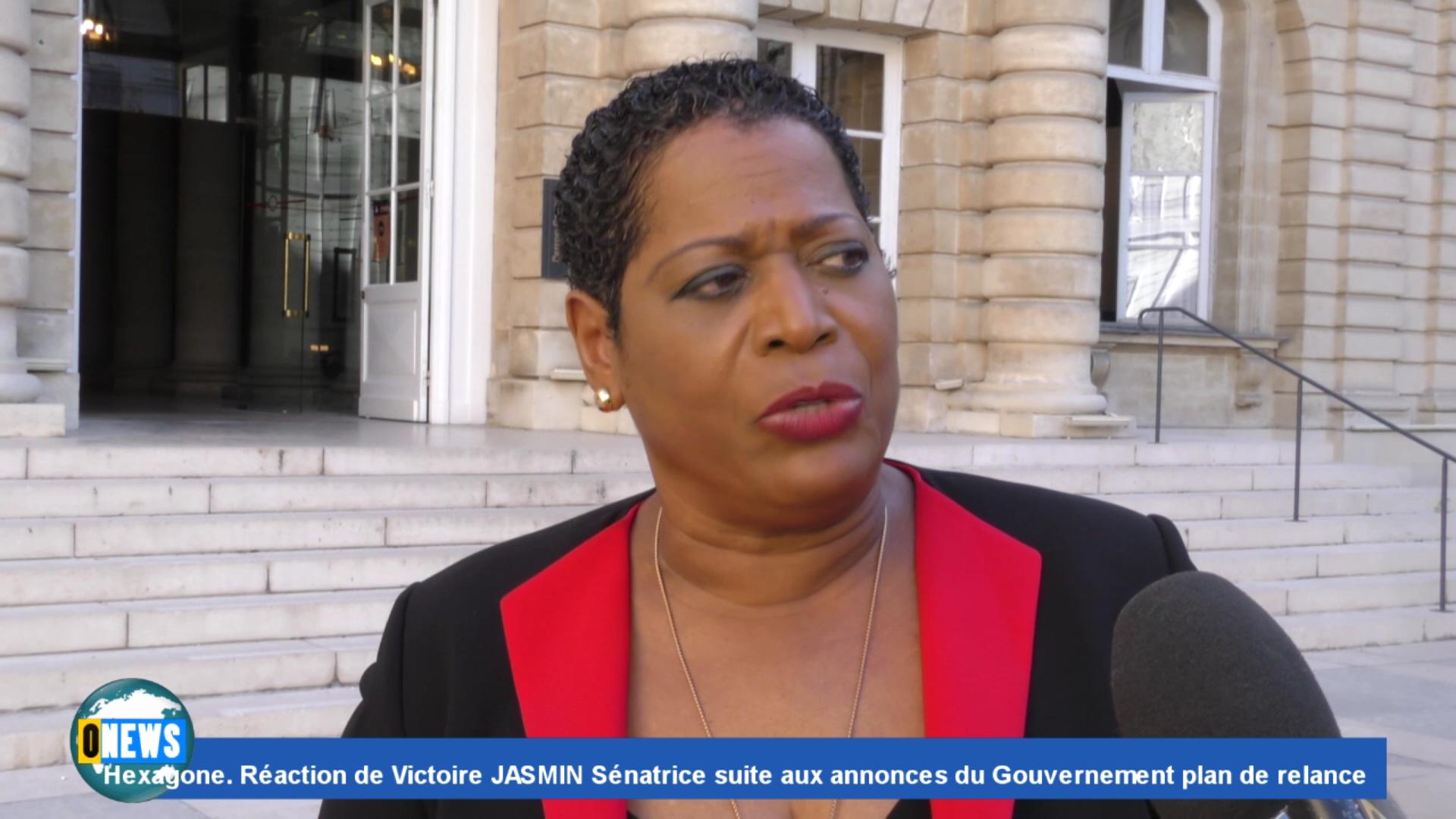 [Vidéo] Onews Hexagone. Réaction de Victoire JASMIN Sénatrice suite aux annonces du Gouvernement plan de relance