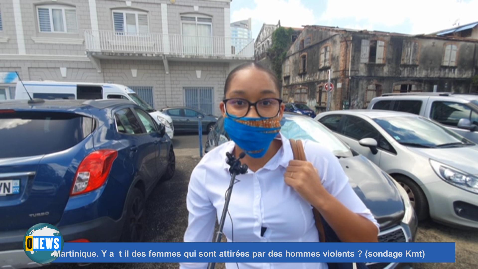 [Vidéo] Onews Martinique. Y a t il des femmes qui sont attirées par des hommes violents ? (sondage Kmt)