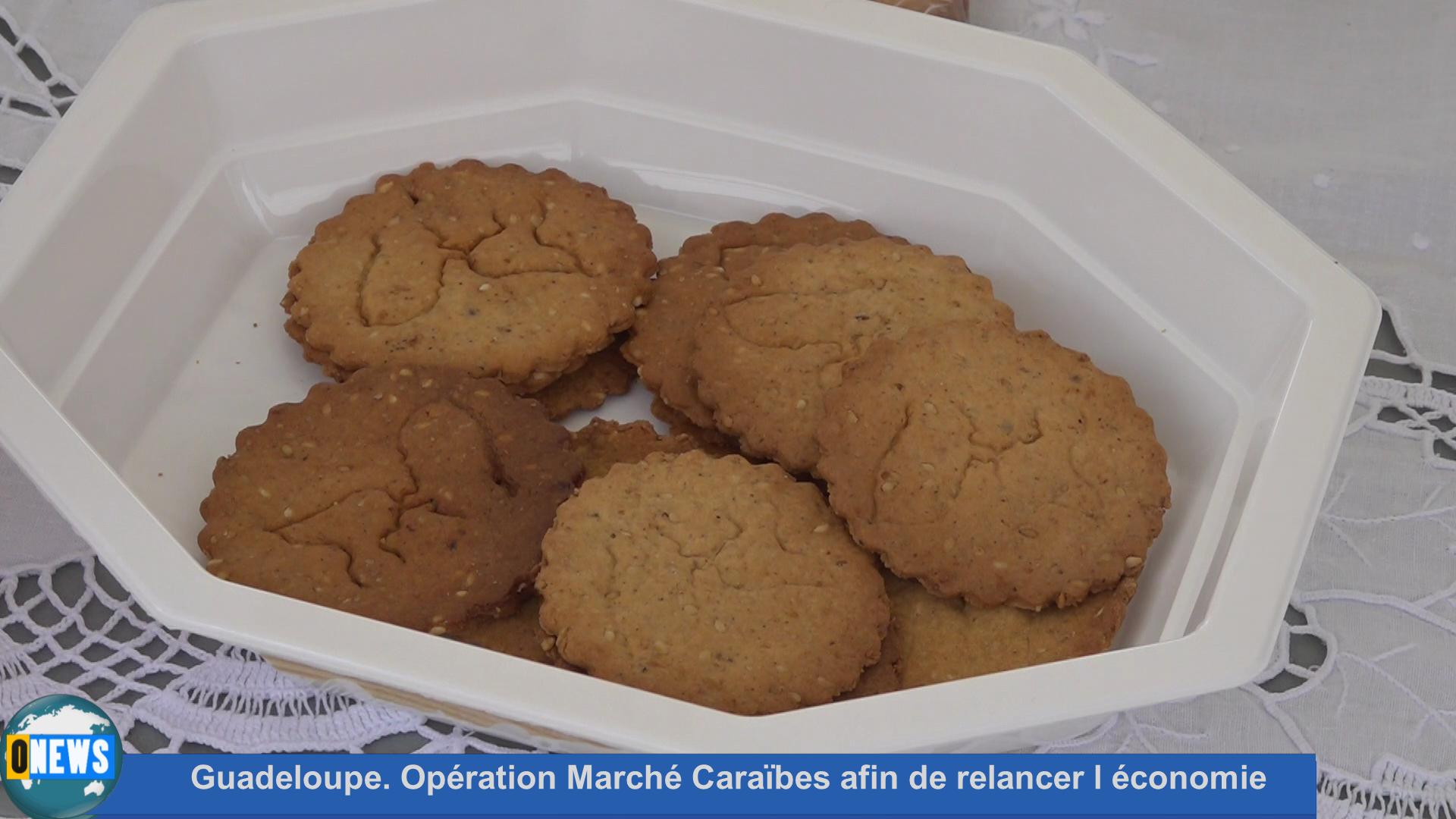 [Vidéo] Onews Guadeloupe. Opération Marché Caraïbes afin de relancer l économie.