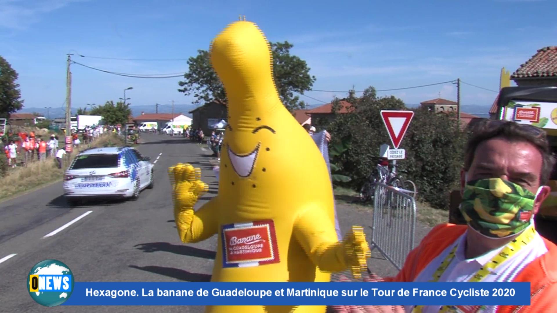 [Vidéo]Onews Hexagone. La banane de Guadeloupe et Martinique sur le Tour de France Cycliste