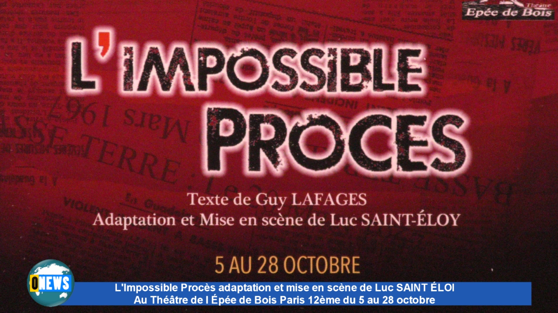[Vidéo] Onews Hexagone. L impossible Procès. Pièce mise en scène par Luc SAINT ÉLOI en ce moment à Paris.