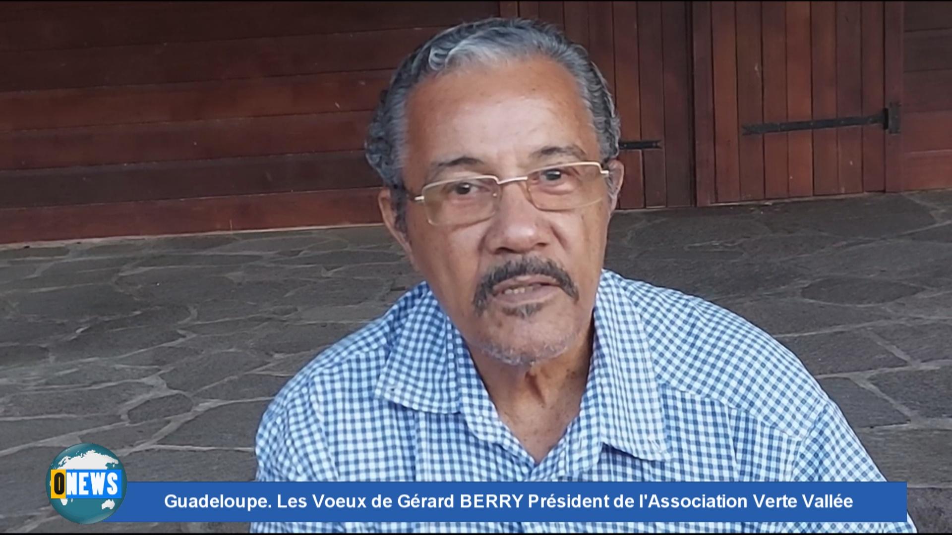 [Vidéo] Onews Guadeloupe. Les Voeux de Gérard BERRY Président de l'Association Verte Vallée