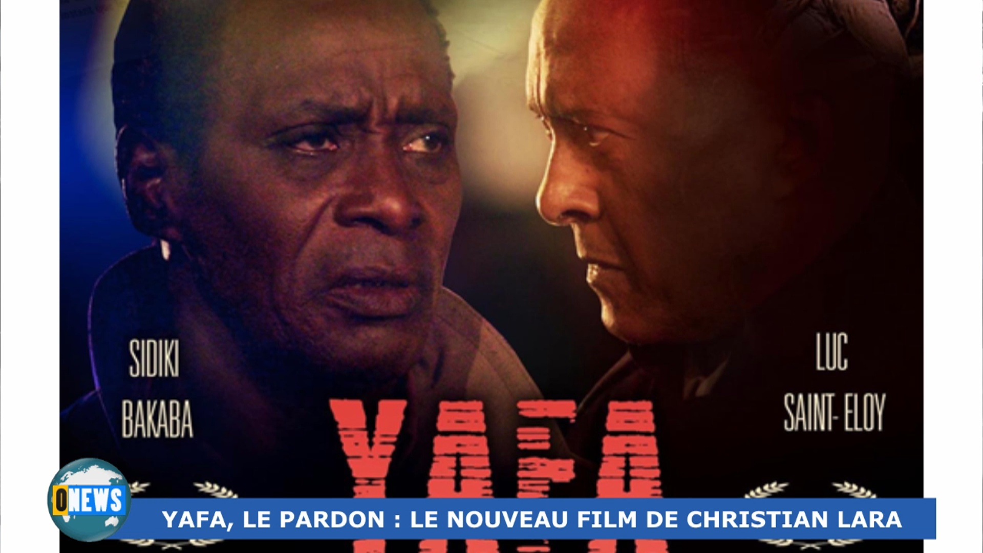 Onews . YAFA, le Pardon. Nouveau film de Christian LARA
