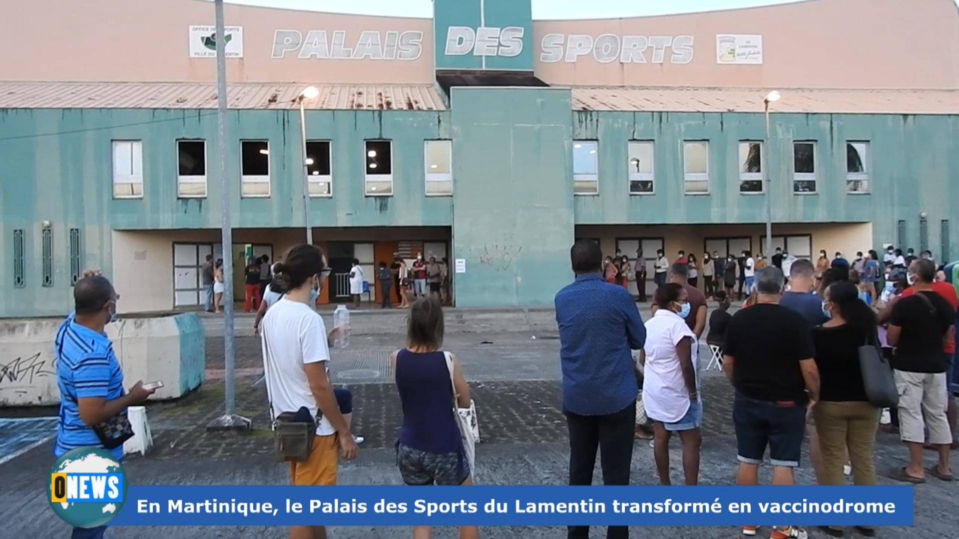 [Vidéo] Onews Martinique.Le Palais des Sports du lamentin transformé en vaccinodrome