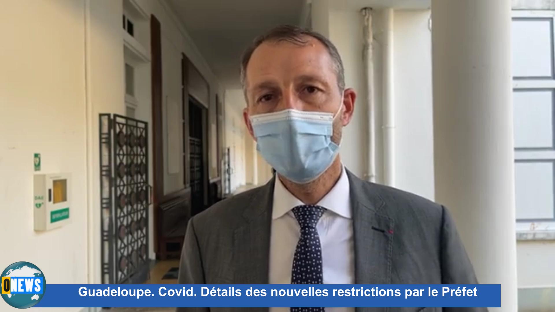 [Vidéo] Onews Guadeloupe. Covid. Détails des nouvelles restrictions par le Préfet