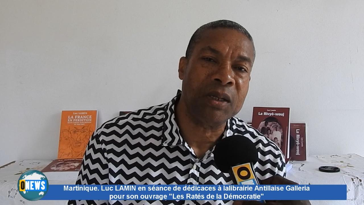 [Vidéo] Onews Martinique. Luc LAMIN en séance de dédicaces, auteur «Les Ratés de la Démocratie»