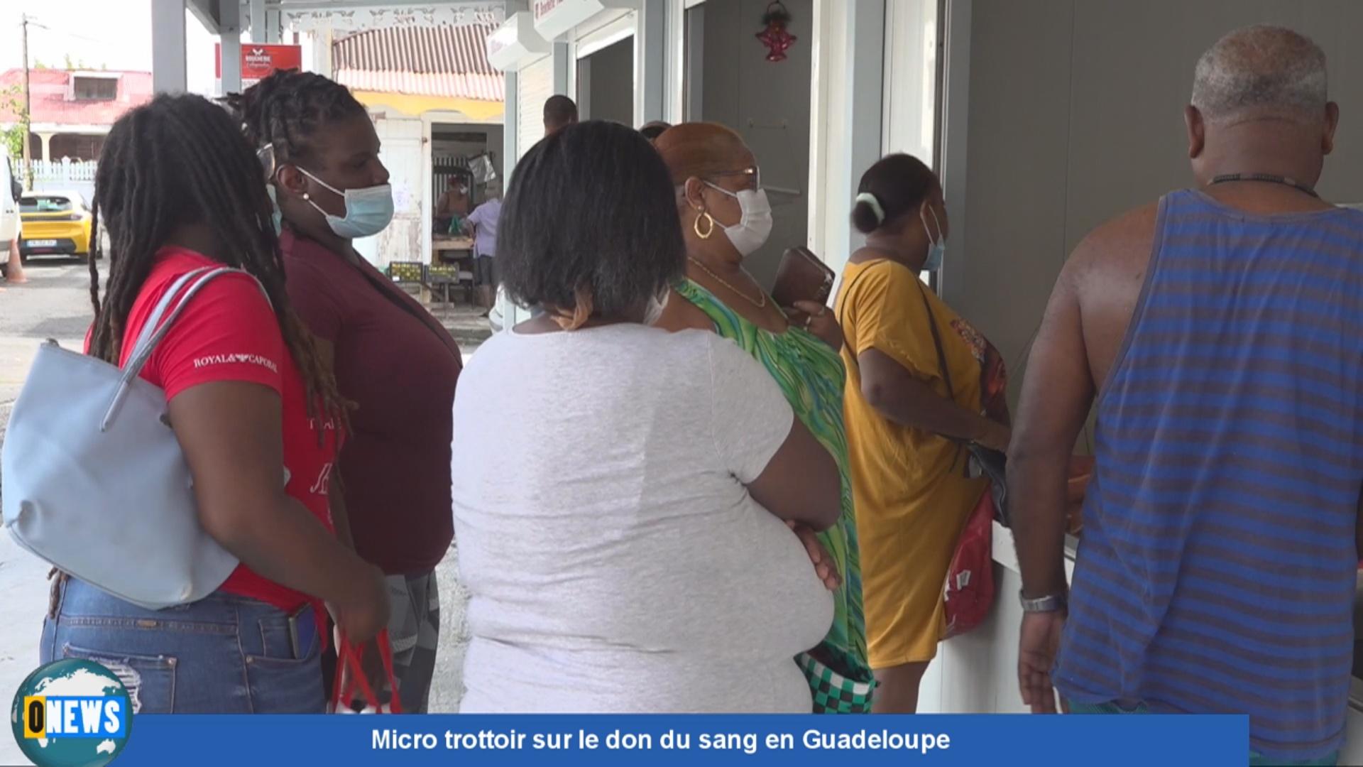 [Vidéo] Onews Guadeloupe.Micro trottoir sur le don du sang en Guadeloupe