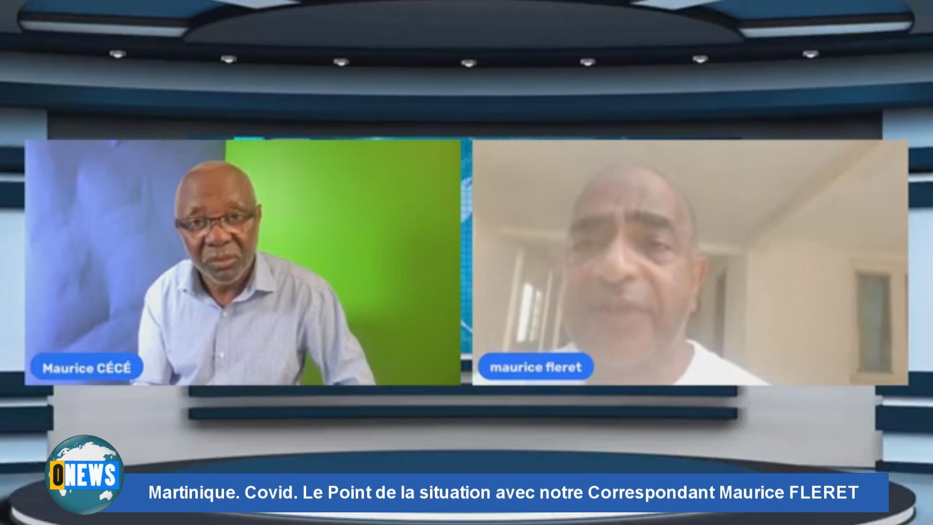 [Vidéo] Martinique. Covid. Le Point de la situation avec notre Correspondant Maurice FLERET