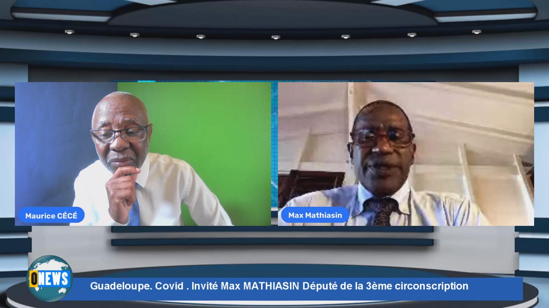 [Vidéo]Onews Guadeloupe. Covid . Invité Max MATHIASIN Député de la 3ème circonscription