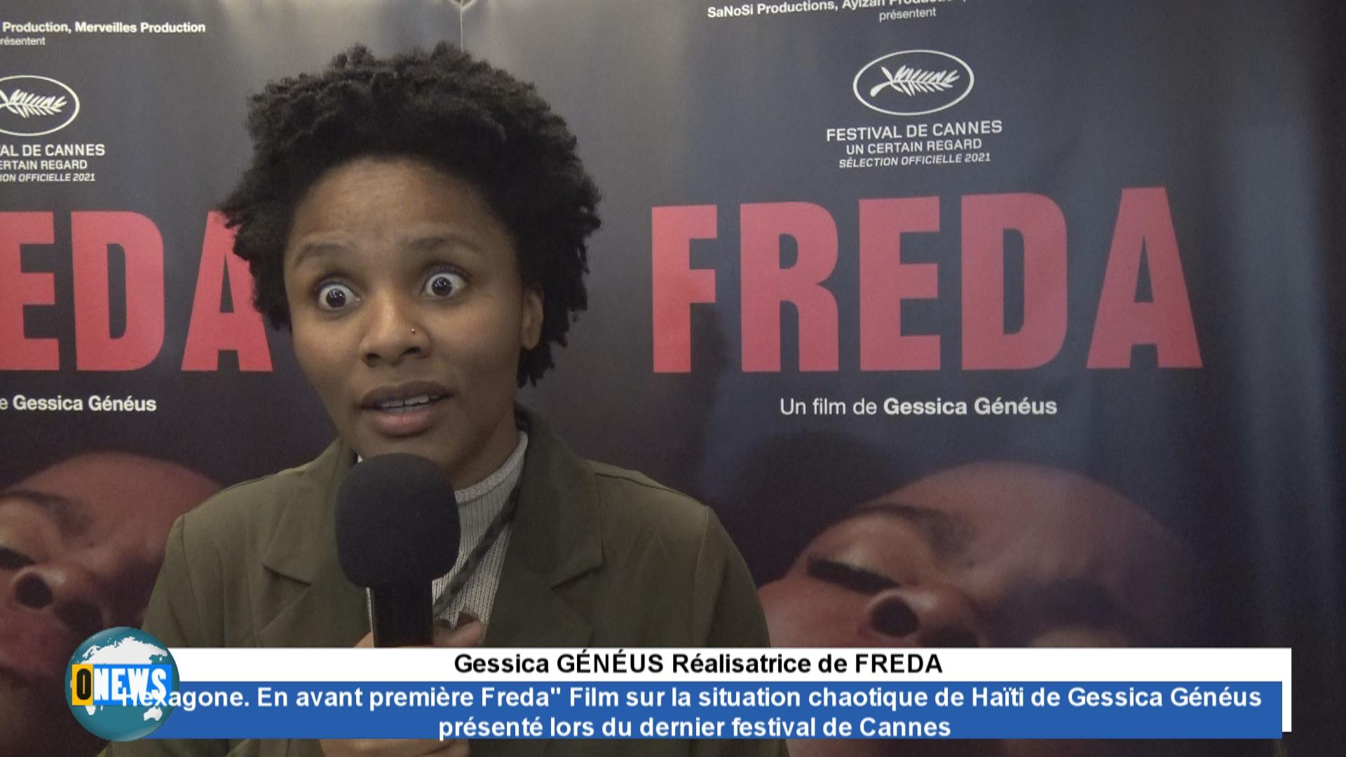 [Vidéo] Hexagone. En avant première Freda pour la presse Film sur la situation chaotique de Haïti de Gessica  GÉNÉUS en salles le 13 octobre. Ce flim a été présenté lors du dernier festival de Cannes.