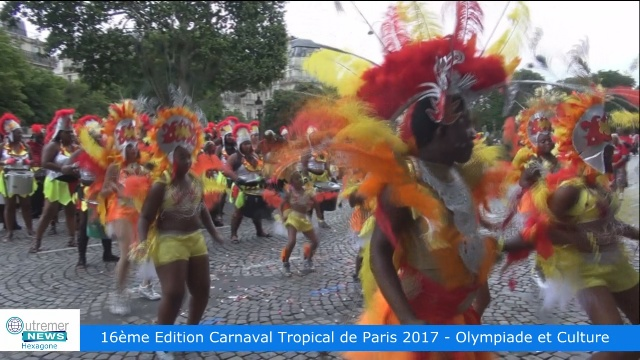 Vidéo Hexagone Le Carnaval Tropical De Paris 2017 Outremers News
