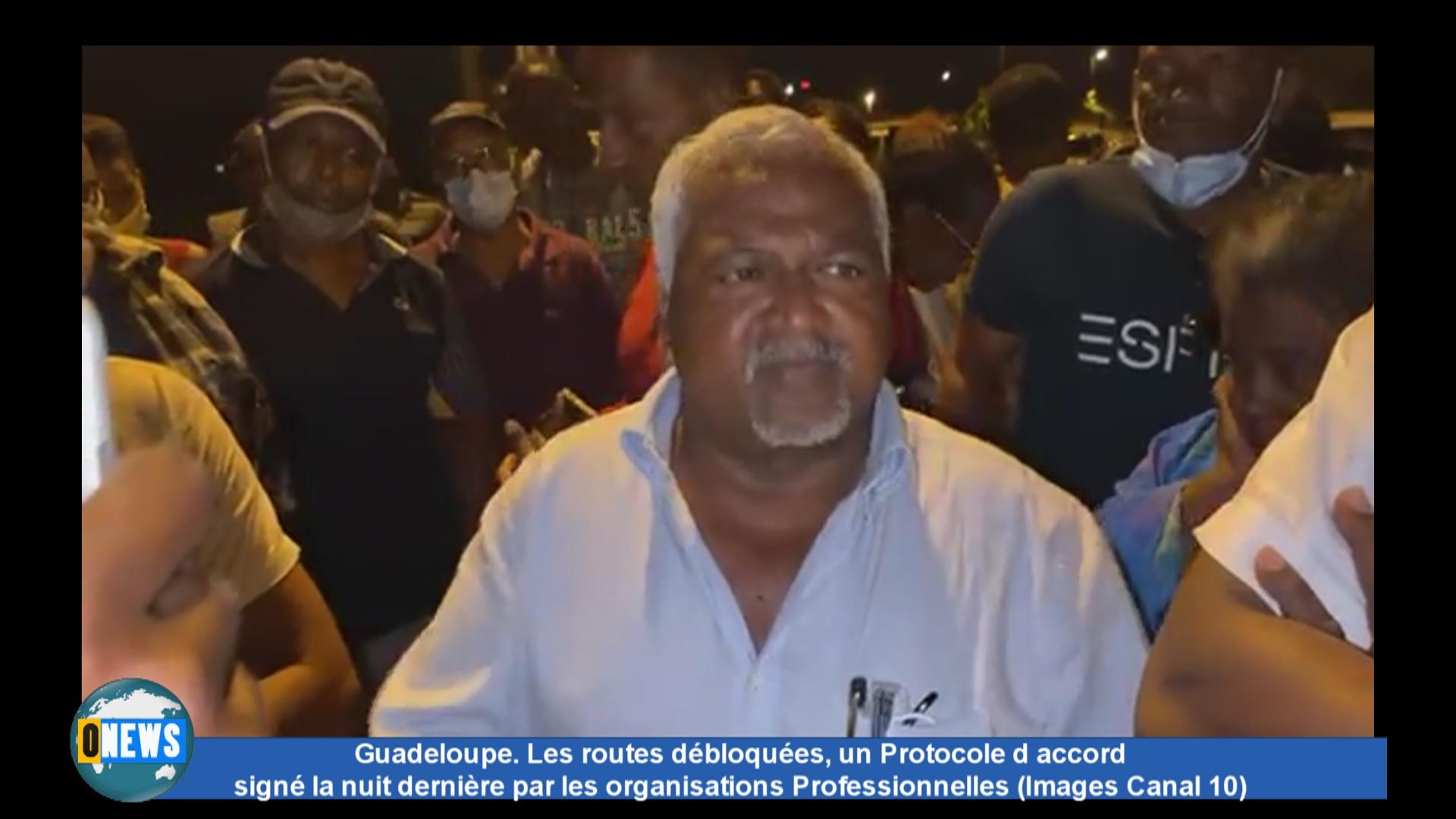 [Vidéo]Onews Guadeloupe. Les routes débloquées, un Protocole d accord signé la nuit dernière par les organisations Professionnelles (Images Canal 10)