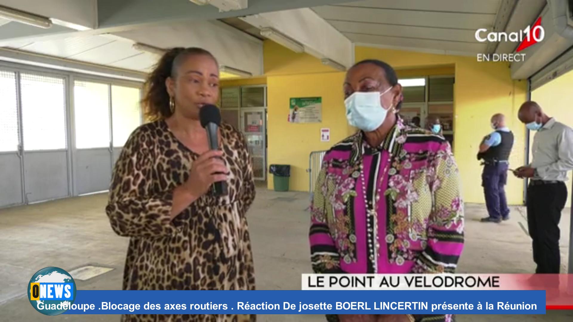 [Vidéo] Onews.Guadeloupe .Blocage des axes routiers . Réaction de Josette BOREL LINCERTIN présente à la Réunion
