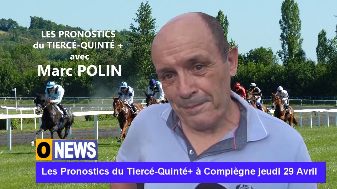 [Vidéo]Onews. Les Pronostics du Tiercé-Quinté+ à Compiègne jeudi 29 Avril (Marc POLIN)