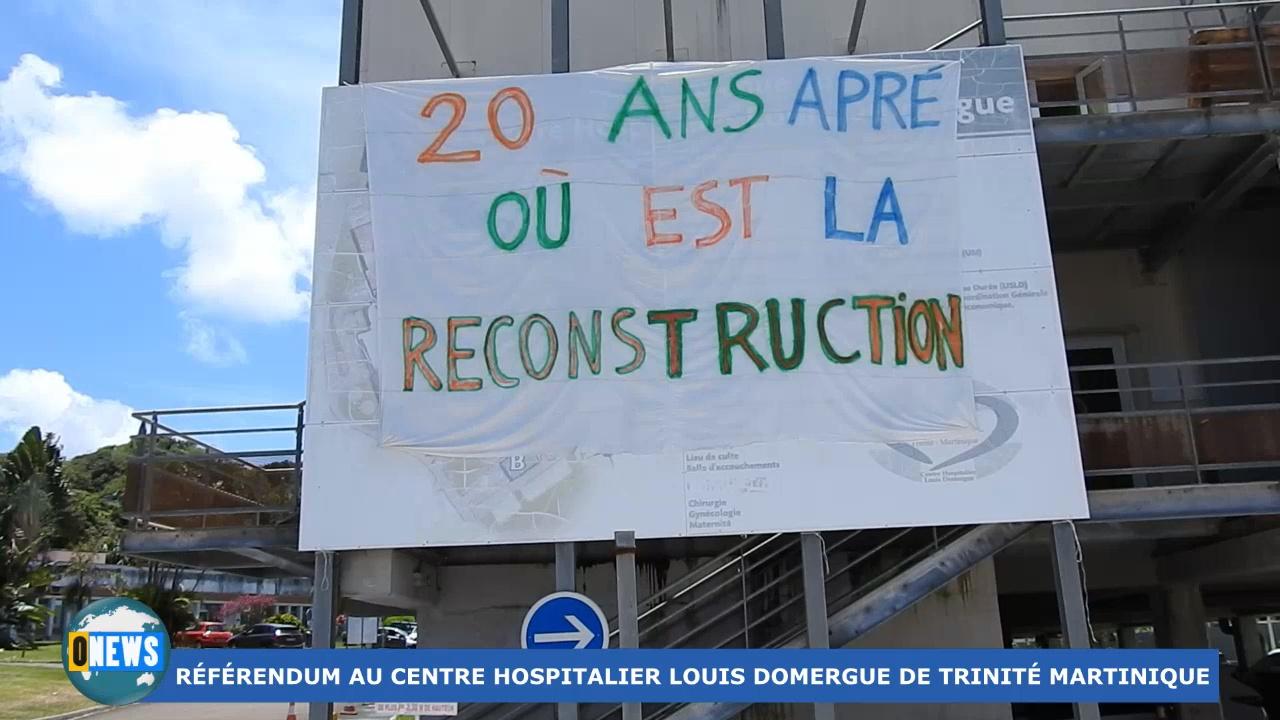 [Vidéo] Onews Martinique. Référendum Hôpital de Trinité, 94,78% pour la sécurisation du bâtiment.
