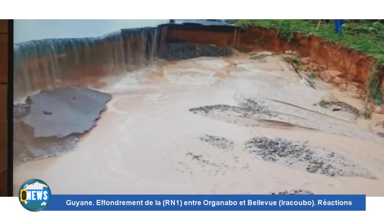 Onews Guyane. Effondrement de la (RN1) entre Organabo et Bellevue (Iracoubo). Réactions