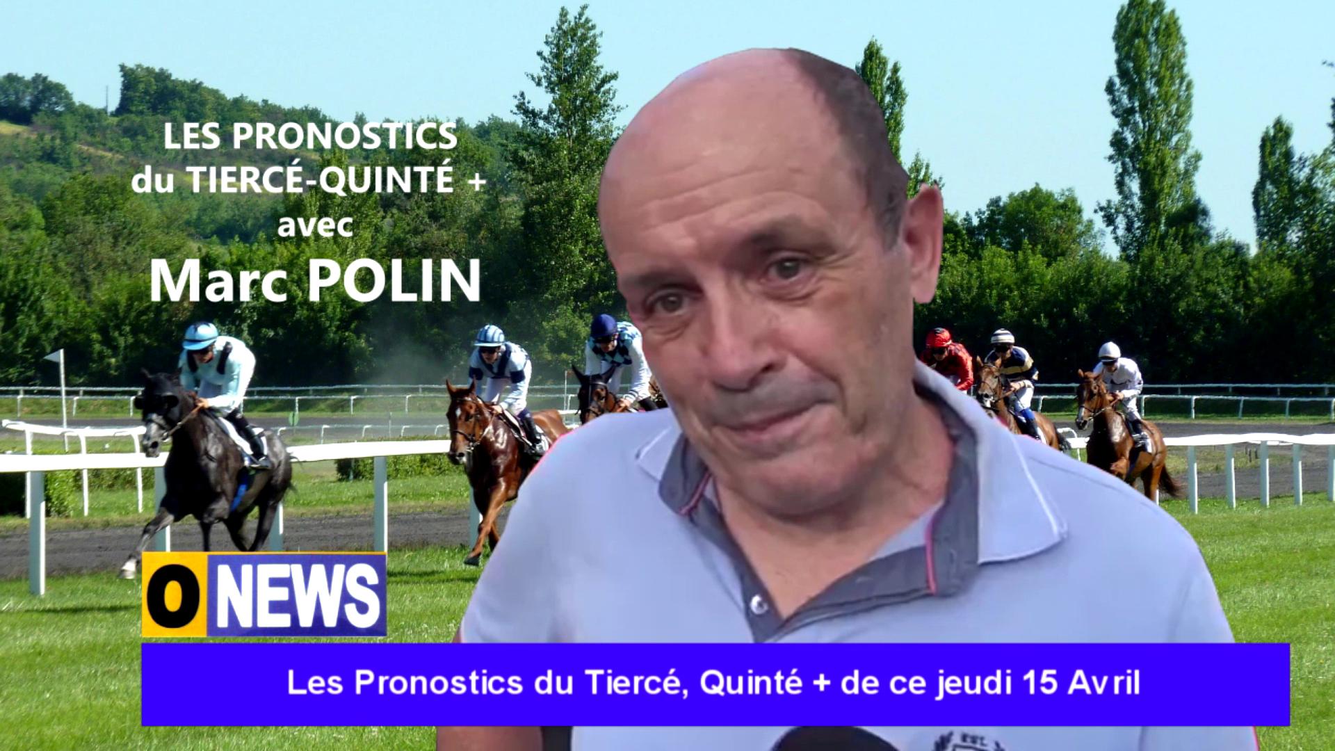 [Vidéo] Onews. Les pronostics du Tiercé -Quinté+ de ce jeudi 15 Avril (Marc POLIN)