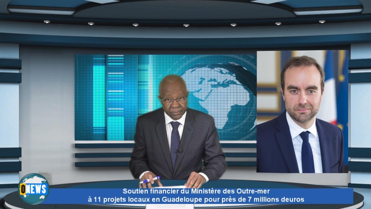 [Vidéo] Onews. Soutien financier du Ministère des Outre-mer à 11 projets locaux en Guadeloupe pour près de 7 millions d'euros.